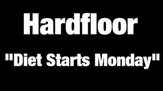 Hardfloor  Diet Starts Monday  Coming... @ www.OfficialVideos.Net