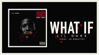 Lil Durk - What If Feat TK Kravitz (Official Audio)