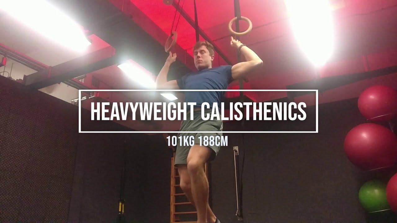Heavyweight calisthenics!