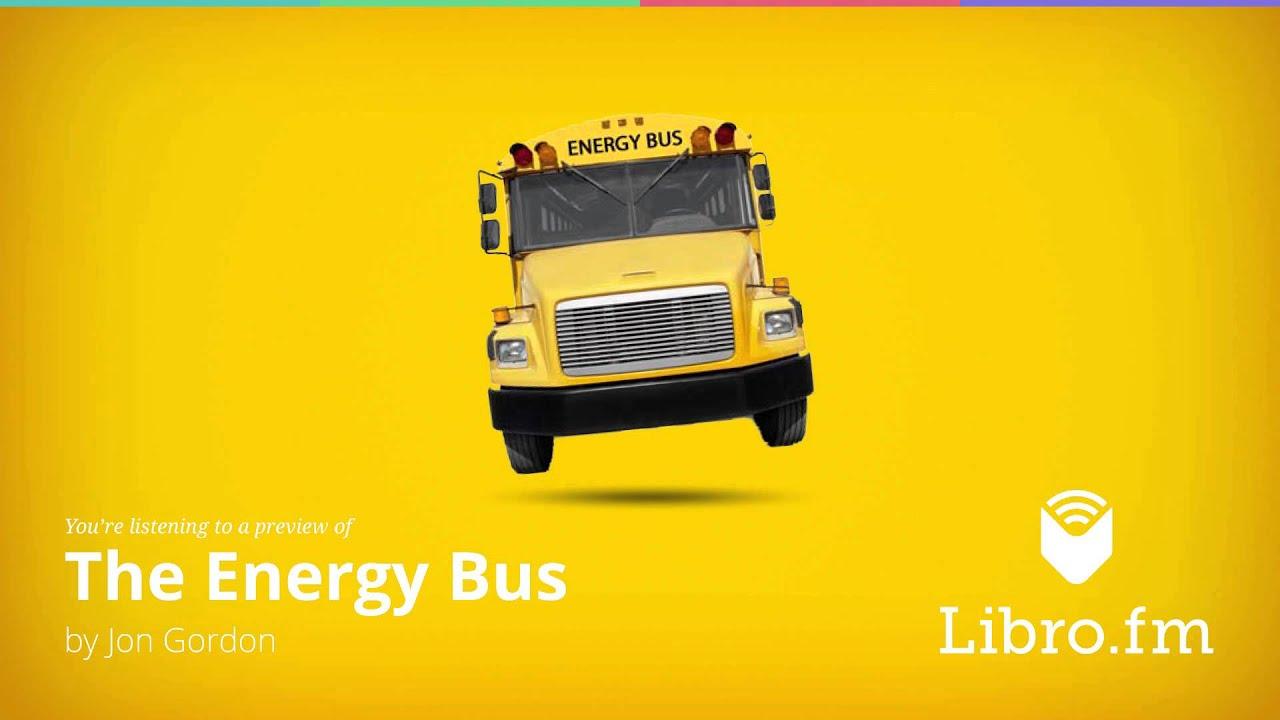 The Energy Bus Quotes Awesome The Energy Busjon Gordon  Youtube