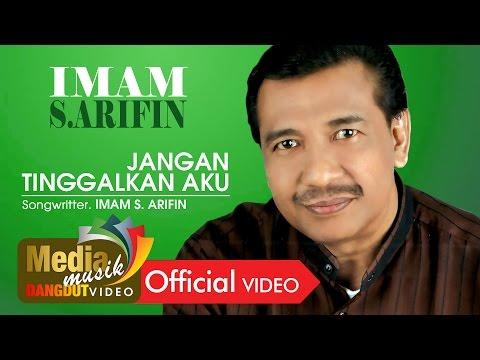 Imam S. Arifin feat. Ade K. - Jangan Tinggalkan Aku [Official]