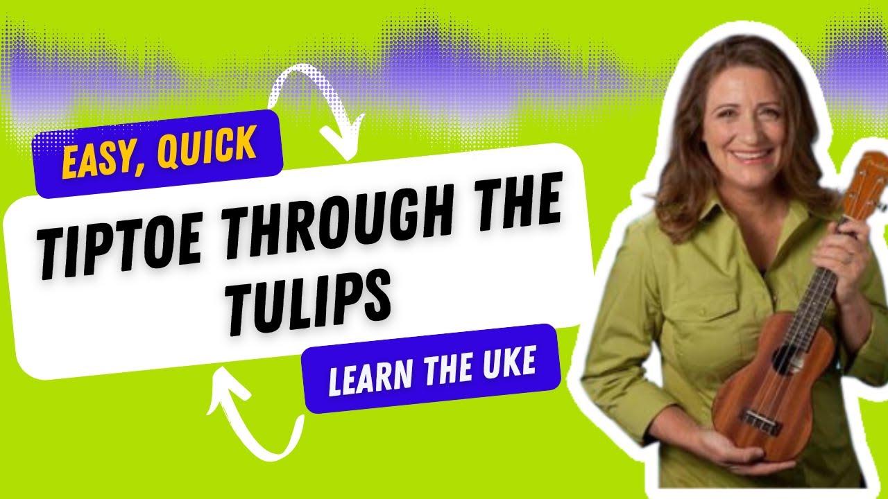 Tiptoe through the tulips tiny tim (ukulele tutorial and.