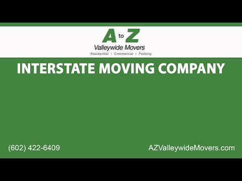 Interstate Moving Company | A to Z Valleywide Movers