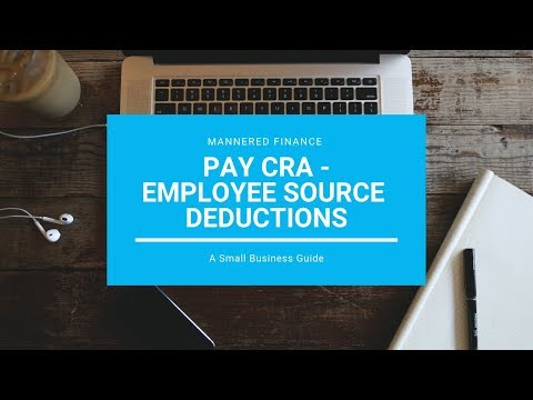 The Easiest Way To PAY CRA For Employee Source Deductions - Small Businesses