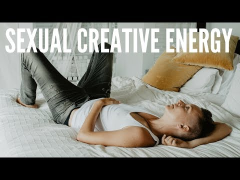 HOW TO USE YOUR SEXUAL CREATIVE ENERGY AND HOW I ATTRACTED HEALTHY LOVE