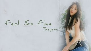 Taeyeon - Feel So Fine