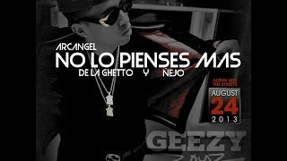 No Lo Pienses Mas (Remix) - Ñejo, Arcangel, De La Ghetto