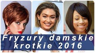 Fryzury damskie krotkie 2016