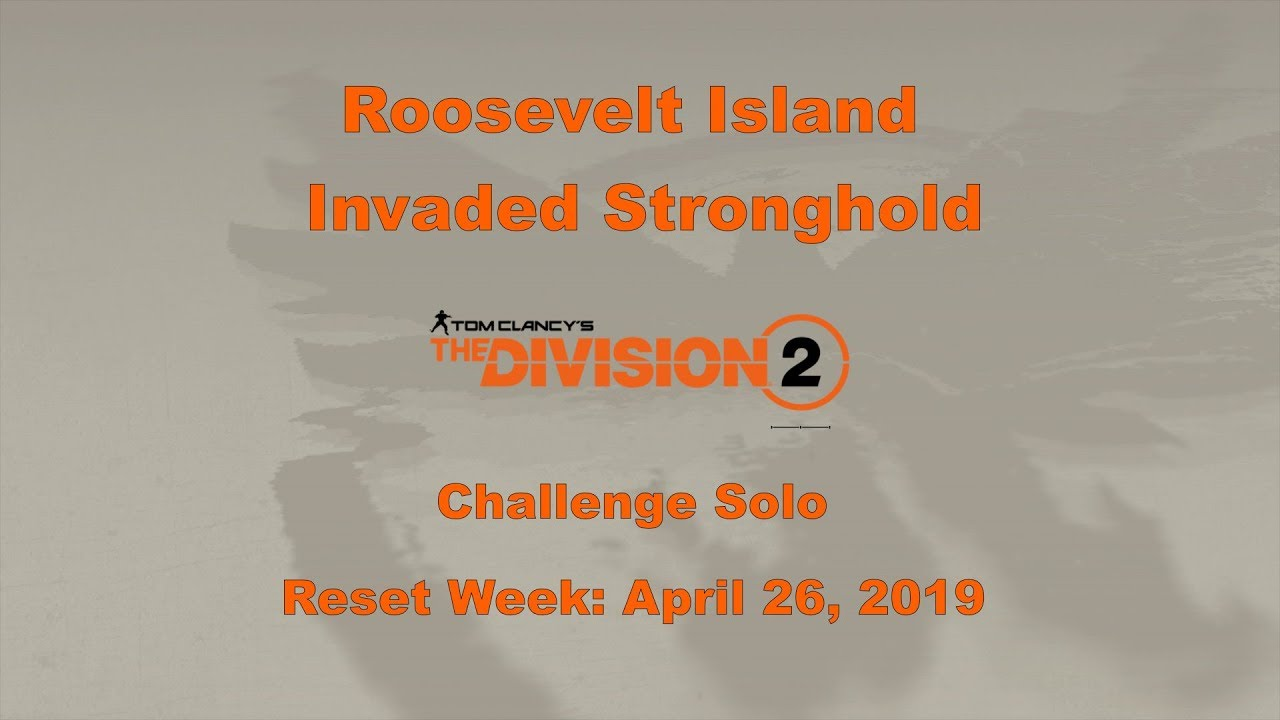 The Division 2 | Roosevelt Island | Invaded Stronghold | Challenge | Solo