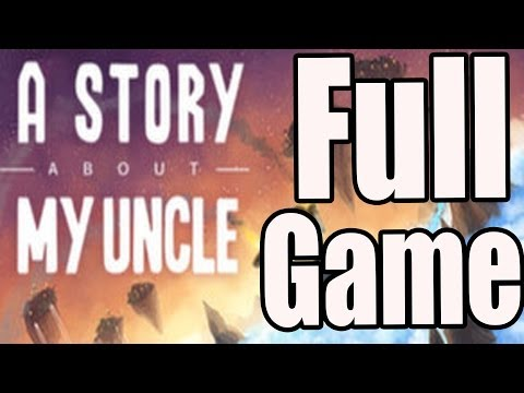 A Story About My Uncle Full Game Walkthrough / Complete Walkthrough