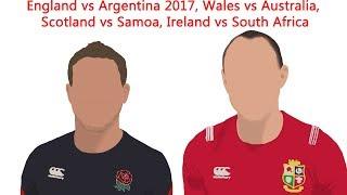 England vs Argentina 2017, Wales vs Australia, Scotland vs Samoa, Ireland vs South Africa