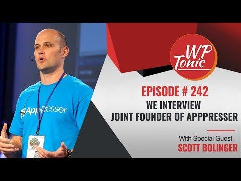 #242 WP-Tonic: We Interview Scott Bolinger Joint Founder of AppPresse