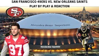 San Francisco 49ers Vs. New Orleans Saints Live Stream Play By Play & Reactions