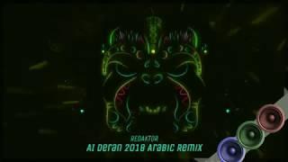 AI Deran????????????????Arabic REMIX 2018