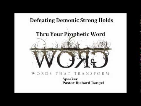 Defeating Demonic Strong Holds,Thru your Prophetic Word