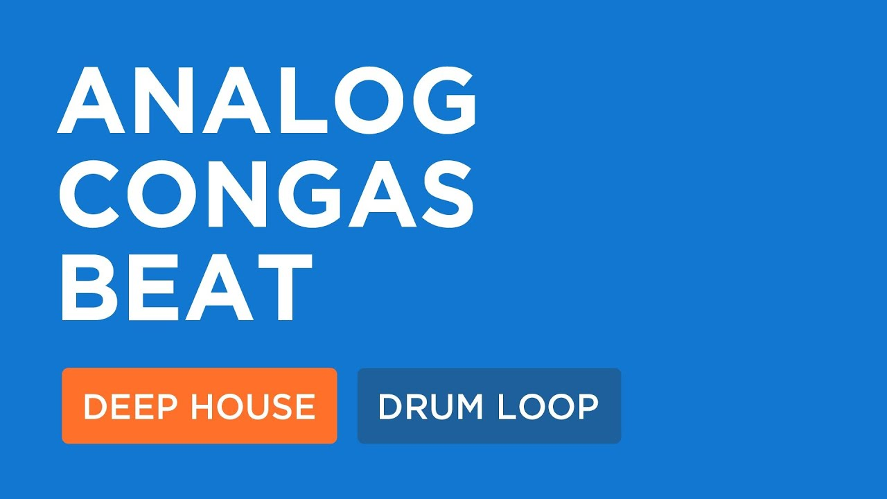 Deep house loops analog congas beat 125 bpm youtube for House music bpm