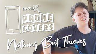 Nothing But Thieves cover Radiohead's Creep in isolation | Phone Covers | Radio X