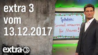 Extra 3 vom 13.12.2017