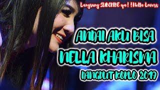 Download Lagu Andai Aku Bisa - Nella Kharisma (Dangdut Koplo 2019) mp3