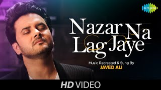 nazar-na-lag-jaye-recreated-javed-ali
