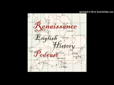 Renaissance English History Podcast Episode 28 Dr. David Skinner and the music of the 16th century