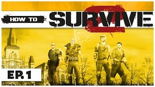 How to Survive 2 - Ep. 1 - Survive the Zombie Apocalypse! - Gameplay Introduction - Let