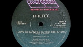 Firefly ~ Love (Is Gonna Be On Your Side) 1981 Disco Purrfection Version