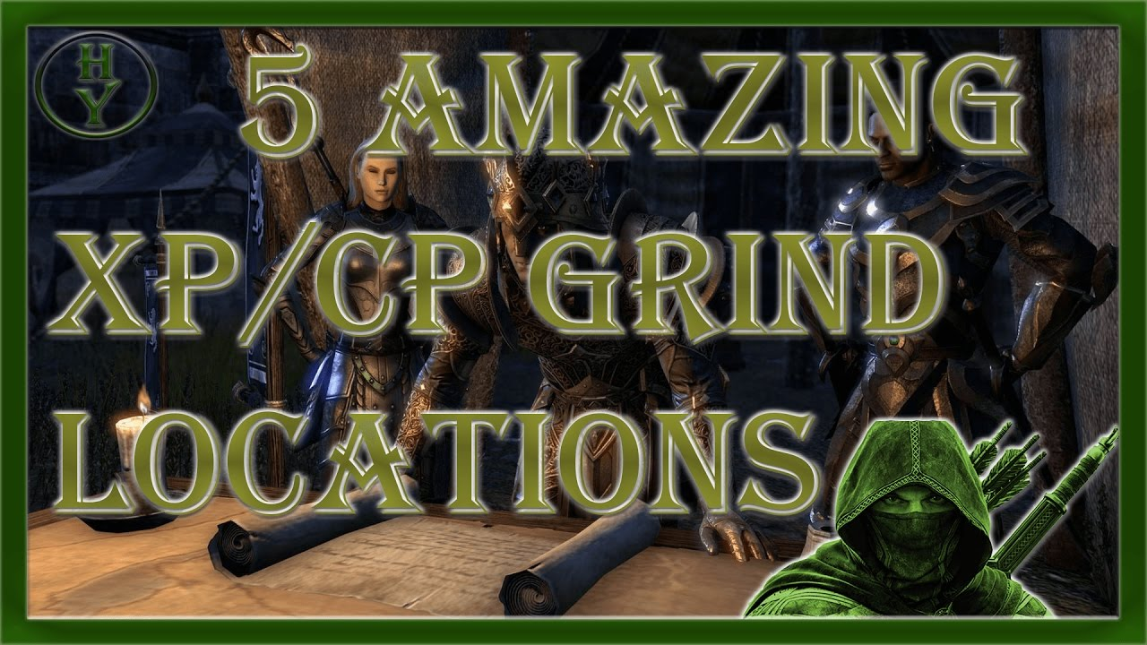ESO: One Tamriel - 5 Amazing XP/CP Grinding spots!! How to   Elder Scrolls  Online