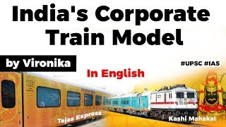 Corporate Trains of Indian Railways, Pros and Cons of Private Trains, Current Affairs 2020 #UPSC
