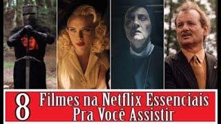 8 FILMES NA NETFLIX ESSENCIAIS PRA VOCÊ ASSISTIR