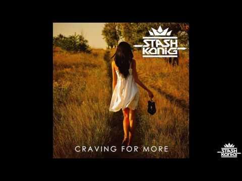 Stash Konig - Craving For More (Audio)