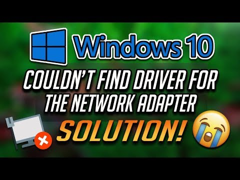 How To Fix Windows Could Not Find A Driver For Your Network Adapter [2020]