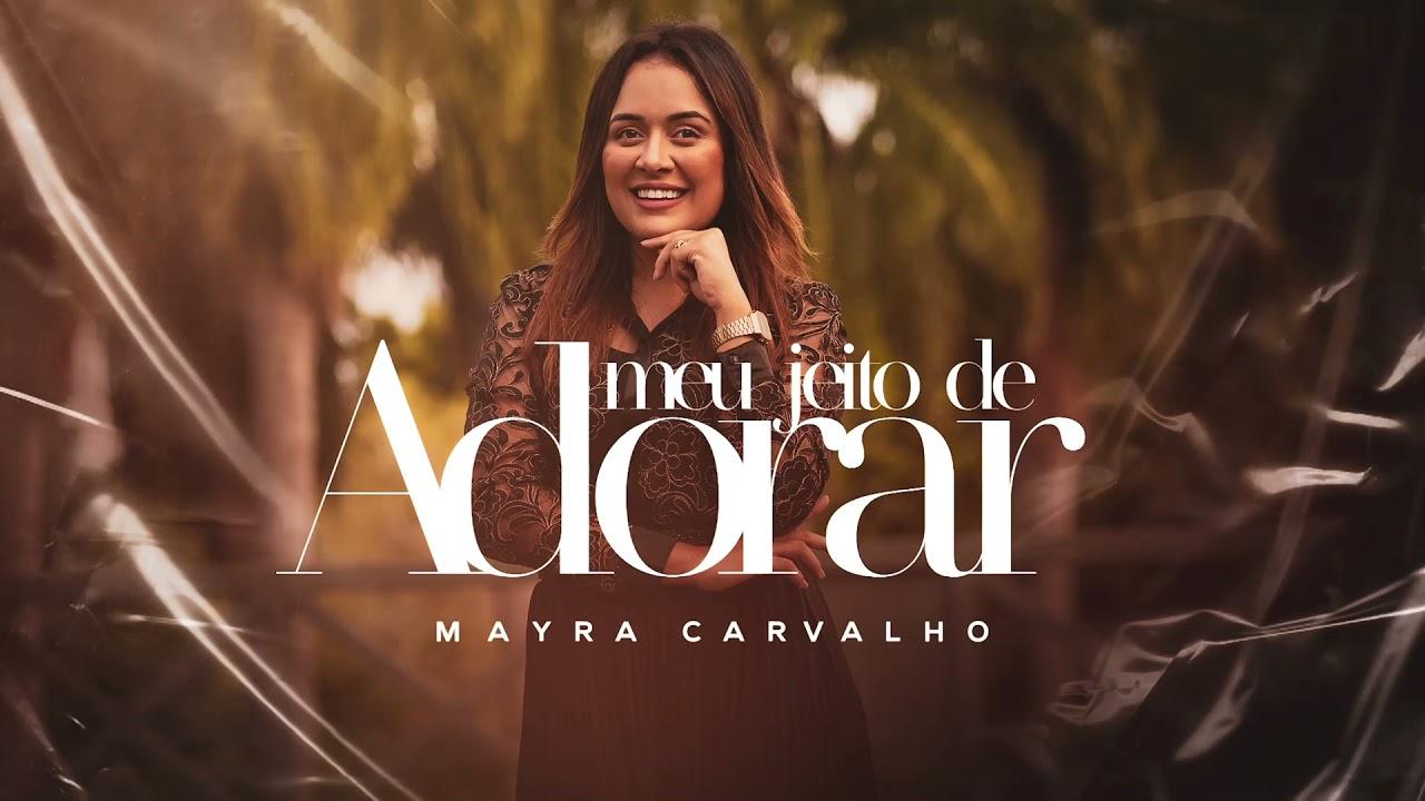 Mayra Carvalho - Meu Jeito de Adorar