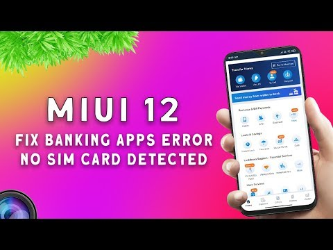 FIX BANKING APPS PROBLEM on MIUI 12 and SOLVE NO SIM CARD DETECTED ERROR