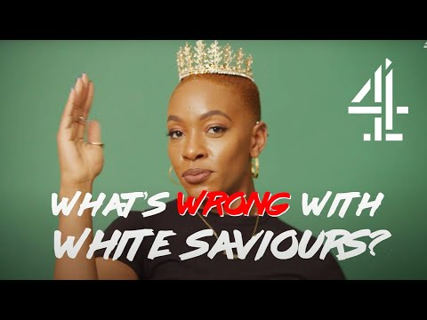 What's Wrong with White Saviours? | How Not to Be Racist