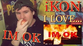 iKON - I'M OK MV REACTION [I'm NOT ok]