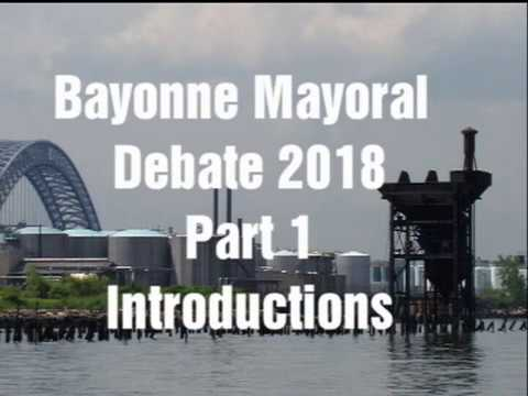 Bayonne Mayoral Debate 2018 - Introductions & Development