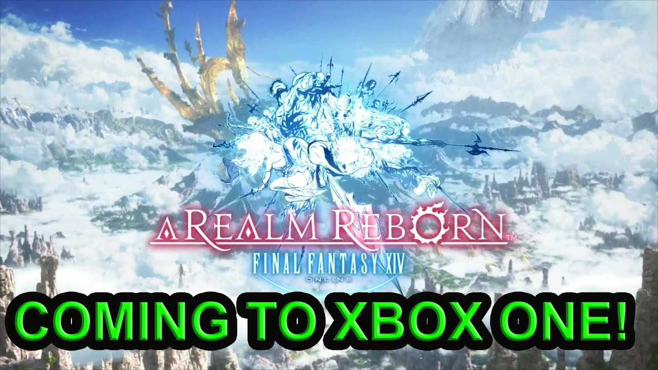 FINAL FANTASY 14 A REALM REBORN COMING TO XBOX ONE YouTube