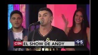 El Show De Andy ? C5N De1A5 ? - 22- 4-2016