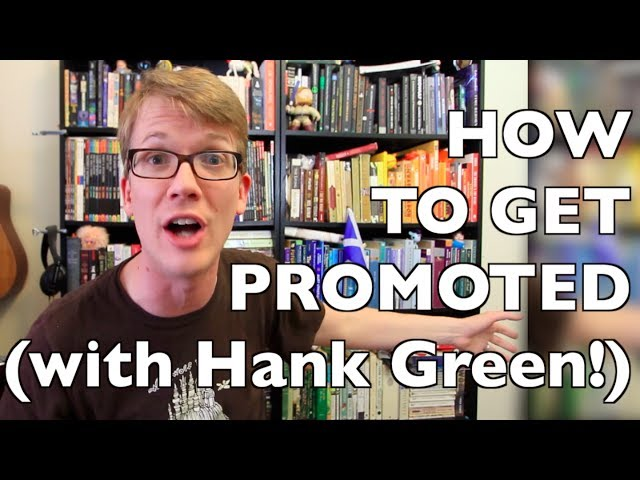 6 Surprising Tips for Getting a Job Promotion (ft. Hank Green)!