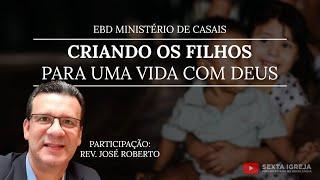 EBD Ministério de Casais - Criando os filhos para uma vida com Deus