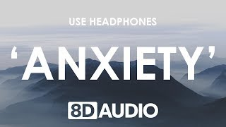 Julia Michaels - Anxiety (8D AUDIO) 🎧 ft. Selena G