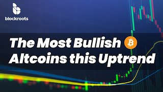 The Most Bullish Altcoins To Accumulate + Bitcoin Bullish Price Action