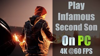 PS4 Emulator Review - Infamous Second Son on PC @ 60FPS
