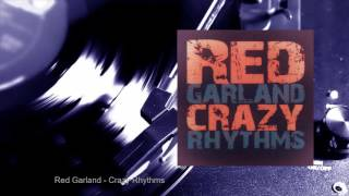 Red Garland - Crazy Rhythms (Full Album)
