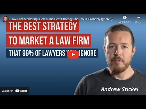 Law Firm Marketing: Here's The Best Strategy That You'll Probably Ignore (2018)