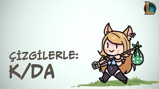 Çizgilerle K/DA | League of Legends
