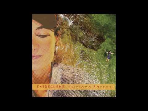 Luciana Barros - Quem Quer Que (Álbum ENTREGUEME - Áudio Oficial)