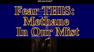 Fear This: Methane in our Mist