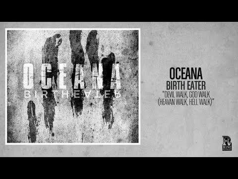 Oceana - Devil Walk, God Walk (Heaven Walk, Hell Walk)